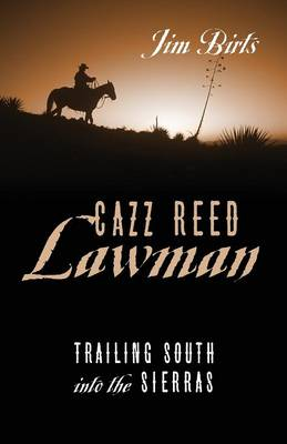Cazz Reed Lawman: Trailing South into the Sierras (Paperback)