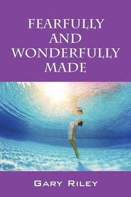 Fearfully and Wonderfully Made (Paperback)