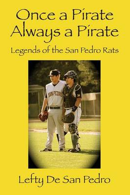 Once a Pirate Always a Pirate: Legends of the San Pedro Rats (Paperback)
