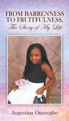 From Barrenness to Fruitfulness, the Story of My Life (Paperback)