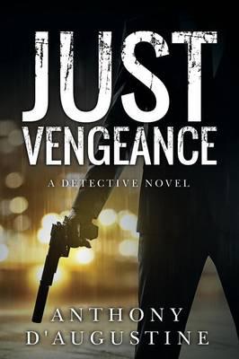 Just Vengeance: A Detective Novel (Paperback)
