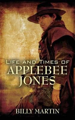 Life and Times of Applebee Jones (Paperback)
