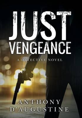 Just Vengeance: A Detective Novel (Hardback)