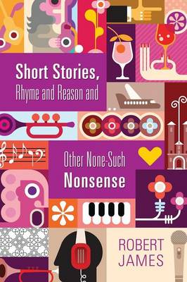Short Stories, Rhyme and Reason and Other None-Such Nonsense (Paperback)