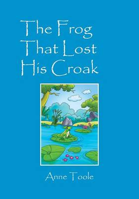 The Frog That Lost His Croak (Paperback)