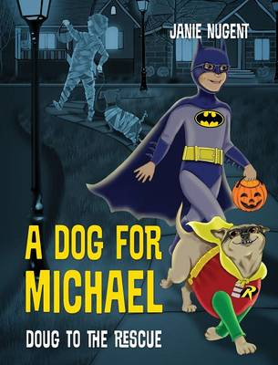 A Dog for Michael: Doug to the Rescue (Hardback)