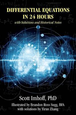 Differential Equations in 24 Hours: With Solutions and Historical Notes (Paperback)