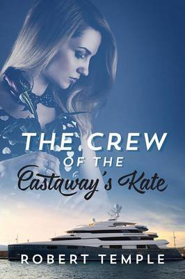The Crew of the Castaway's Kate (Paperback)