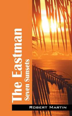 The Eastman: Seven Sunsets (Paperback)