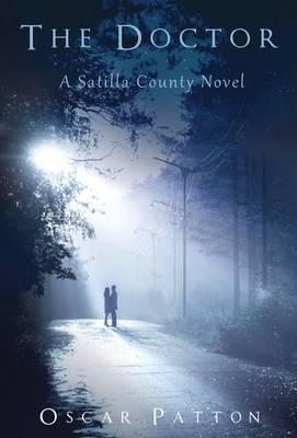 The Doctor: A Satilla County Novel (Hardback)