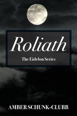 Roliath: The Eidelon Series (Paperback)