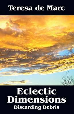 Eclectic Dimensions: Discarding Debris (Paperback)