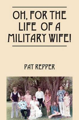 Oh, for the Life of a Military Wife! (Paperback)