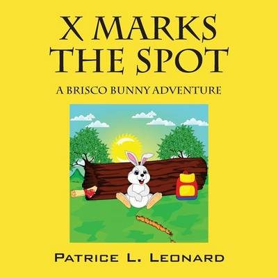 X Marks the Spot: A Brisco Bunny Adventure (Paperback)