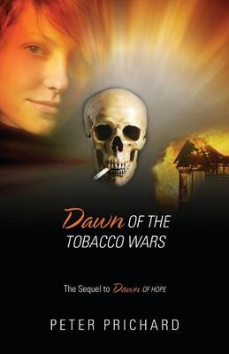 Dawn of the Tobacco Wars: The Sequel to Dawn of Hope (Paperback)