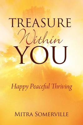 Treasure Within You: Happy Peaceful Thriving (Paperback)