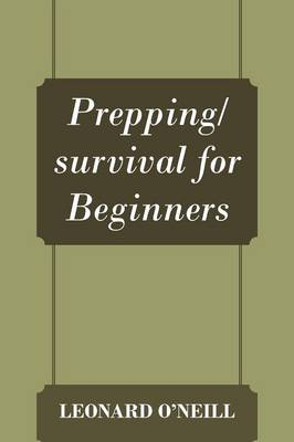 Prepping/Survival for Beginners (Paperback)