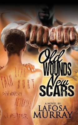 Old Wounds, New Scars (Paperback)