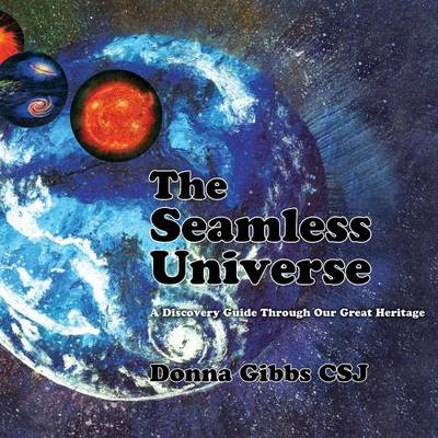 The Seamless Universe: A Discovery Guide Through Our Great Heritage (Paperback)