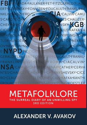 Metafolklore: The Surreal Diary of an Unwilling Spy, 3rd Edition (Hardback)
