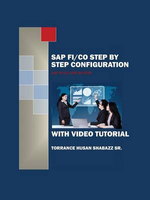 SAP FI/CO Step by Step Configuration with Video Tutorial (Paperback)