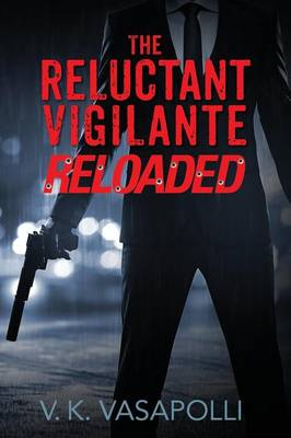 The Reluctant Vigilante Reloaded (Paperback)