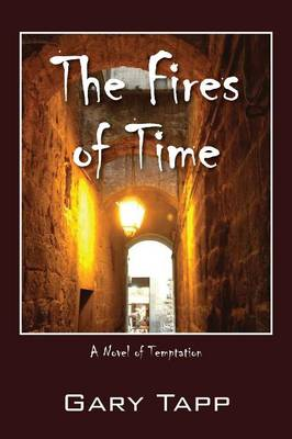 The Fires of Time: A Novel of Temptation (Paperback)