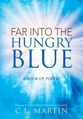 Far Into the Hungry Blue: A Book of Poetry (Paperback)