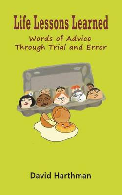 Life Lessons Learned: Words of Advice Through Trial and Error (Paperback)
