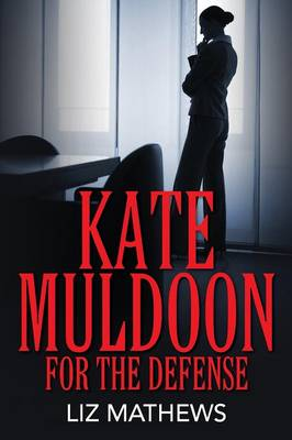 Kate Muldoon: For the Defense (Paperback)
