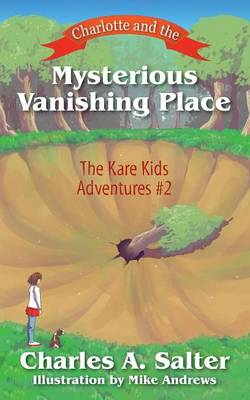 Charlotte and the Mysterious Vanishing Place: The Kare Kids Adventures #2 (Paperback)