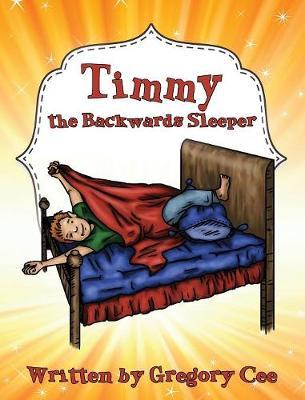 Timmy the Backwards Sleeper (Hardback)
