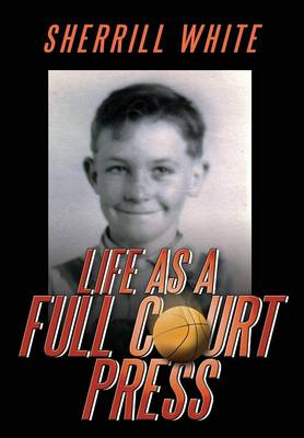 Life As A Full Court Press (Hardback)