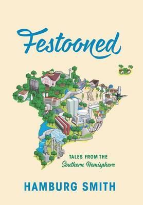 Festooned: Tales from the Southern Hemisphere (Hardback)