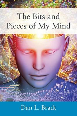 The Bits and Pieces of My Mind (Paperback)