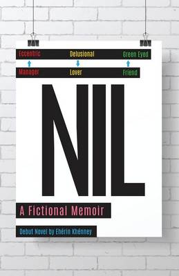 Nil, a Fictional Memoir: Eccentric Manager, Delusional Lover, Green Eyed Friend (Paperback)