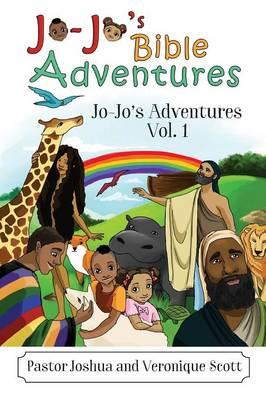 Jo-Jo's Bible Adventures: Jo-Jo's Adventures Vol. 1 (Paperback)