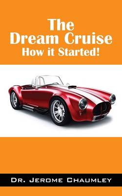The Dream Cruise: How it Started! (Paperback)