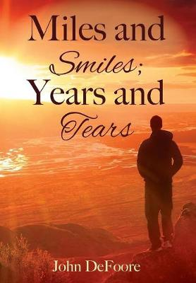 Miles and Smiles; Years and Tears (Hardback)
