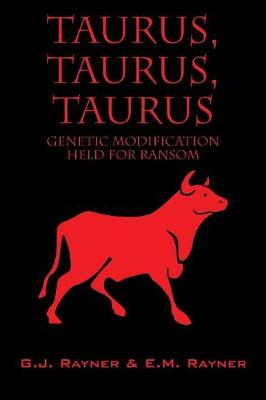 Taurus, Taurus, Taurus: Genetic Modification Held for Ransom (Paperback)