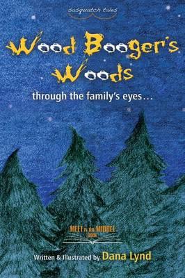 Sasquatch Tales: Woodbooger's Woods (Hardback)