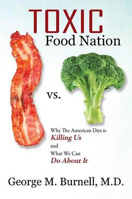 Toxic Food Nation: Why the American Diet Is Killing Us and What We Can Do about It (Paperback)
