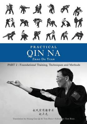 Practical Qin Na Part Two: Foundational Training, Techniques and Methods (Paperback)
