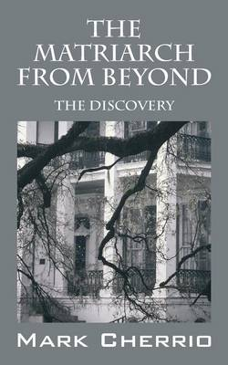 The Matriarch from Beyond: The Discovery (Paperback)