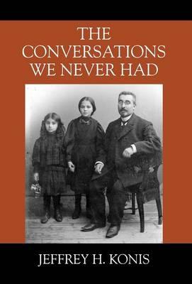 The Conversations We Never Had (Hardback)