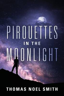 Pirouettes in the Moonlight (Paperback)