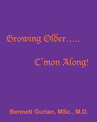Growing Older..... C'Mon Along! (Paperback)