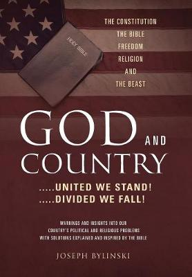 God and Country: .....United We Stand! .....Divided We Fall! (Hardback)