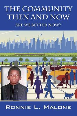 The Community Then and Now: Are We Better Now? (Paperback)