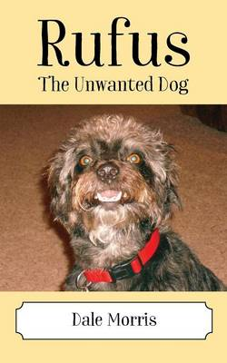 Rufus: The Unwanted Dog (Paperback)